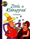 Zoola is Kidnapped